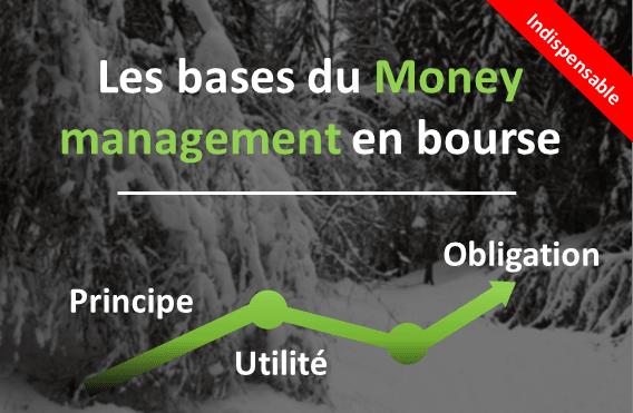 Pourquoi le Money management en bourse est indispensable?