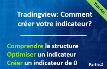 Tradingview: Comment créer son indicateur?