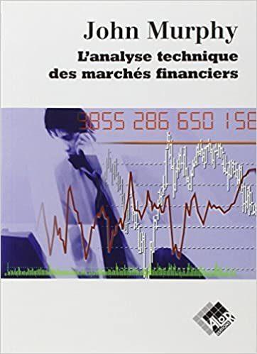 L'analyse technique des marchés financier de John Murphy aux éditions Valor