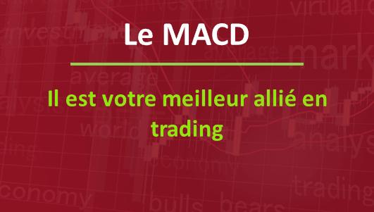 Comment utiliser le MACD à votre avantage en trading