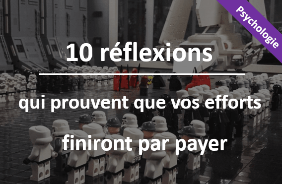 10 réflexions qui prouvent que vos efforts finiront par payer