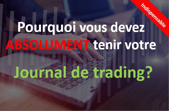 Il est indispensable de tenir un journal de trading en bourse